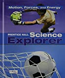 SCIENCE EXPLORER C2009 BOOK M STUDENT EDITION MOTION, FORCES, AND ENERGY (Prentice Hall Science Explorer)