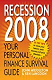 img - for The 2008 Personal Finance Survival Guide: 25 Top Tips to Save Your House, Your Money and Your Lifestyle in the Recession book / textbook / text book
