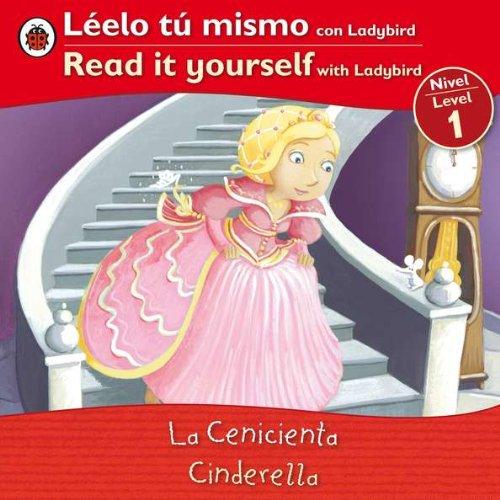 Read It Yourself: Cinderella - Level 1 (Leelo Tu Mismo Con Ladybird/Read It Yourself With Ladybird: Level 1)