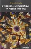 L'apprentissage démocratique en Algérie (1988-1992) : Apprentissages politiques et changement de régime...