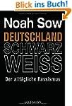 Deutschland Schwarz Weiss: Der allt�g...