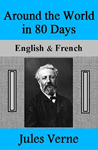 Jules Verne - Around the World in 80 Days: English & French