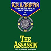 The Assassin: Badge of Honor, Book 5 | W. E. B. Griffin