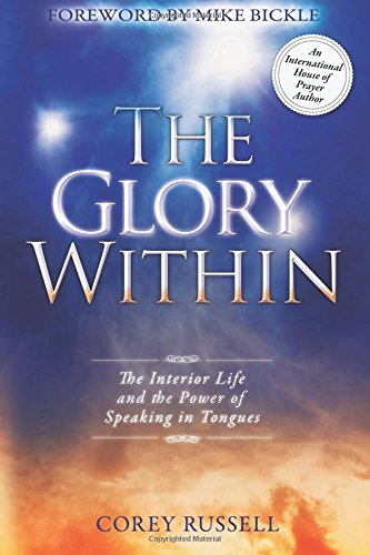 the-glory-within-the-interior-life-and-the-power-of-speaking-in-tongues