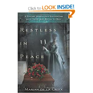 Downloads Restless in Peace: A Psychic Mortician's Encounters with Those who Refuse to Rest e-book