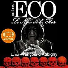 Le Nom de la Rose | Livre audio Auteur(s) : Umberto Eco Narrateur(s) : François d'Aubigny