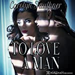 To Love a Man | Carolyn Faulkner