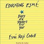Educating Esme | Esme Raji Codell
