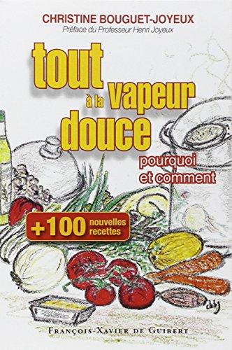 Le pdf gratuit et libre cent nouvelles recettes tout la vapeur douce - La cuisine a toute vapeur ...