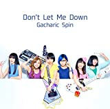 Don't Let Me Down♪Gacharic Spinのジャケット