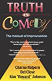 img - for Truth in Comedy: The Manual for Improvisation by Charna Halpern, Del Close, Kim Howard Johnson(April 1, 1994) Paperback book / textbook / text book