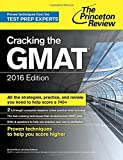 Cracking the GMAT with 2 Computer-Adaptive Practice Tests, 2016 Edition (Graduate School Test Preparation)