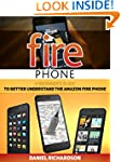 Fire Phone: A Beginner's Guide to Bet...