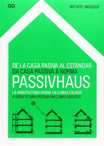 De La Casa Pasiva Al Estándar Passivhaus - Edición Bilingüe