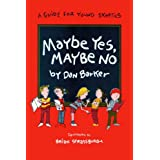 Maybe Yes, Maybe No: A Guide for Young Skepticsby Dan Barker