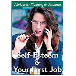 Career Planning - Building Self-Esteem & Getting Your First Job