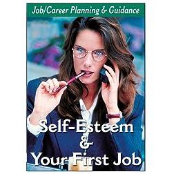 Career Planning - Building Self-Esteem & Getting Your First Job