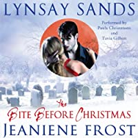 The Bite Before Christmas (       UNABRIDGED) by Lynsay Sands, Jeaniene Frost Narrated by Paula Christensen, Tavia Gilbert