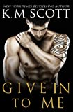 Give In To Me (Heart of Stone) (Volume 3)