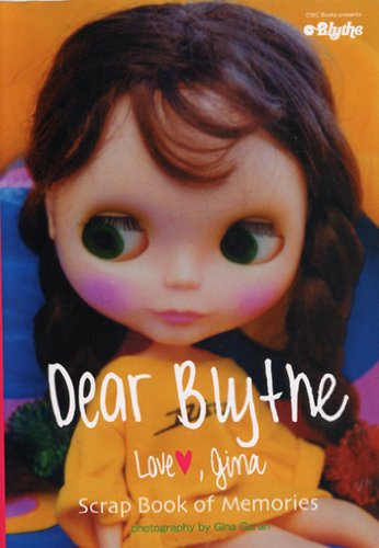 Dear Blythe―love,Gina scrap book of m