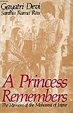 A PRINCESS REMEMBERS. The Memoirs Of The Maharani Of Jaipur. (0706923405) by Gayatri Devi