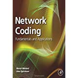 Network Coding: Fundamentals and Applications