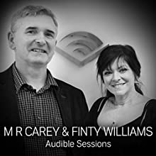 M R Carey and Finty Williams: Audible Sessions: FREE Exclusive Interview Discours Auteur(s) : Robin Morgan Narrateur(s) : M R Carey, Finty Williams