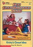 Kristy's Great Idea, No. 1 (Baby-Sitters Club) (An Apple Paperback) (0590339508) by Martin, Ann M.