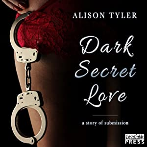 Dark Secret Love: A Story of Submission | [Alison Tyler]