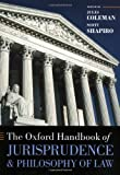 The Oxford Handbook of Jurisprudence and Philosophy of Law (Oxford Handbooks)