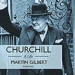 Churchill: A Life, Part 1 (1874-1918)   Martin Gilbert
