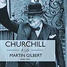 Churchill: A Life, Part 1 (1874-1918) (       UNABRIDGED) by Martin Gilbert Narrated by Christian Rodska