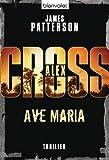 Ave Maria: Thriller: Ein Alex-Cross-Roman - James Patterson, Edda Petri