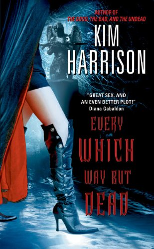 Every Which Way But Dead (The Hollows, Book 3) by Kim Harrison