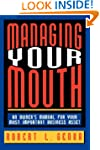 Managing Your Mouth: An Owner's Manua...