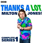 Thanks a Lot, Milton Jones!: Complete Series 1 | Milton Jones
