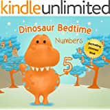 Dinosaur Bedtime: Numbers [Dinosaur Books for Kids 3-6]
