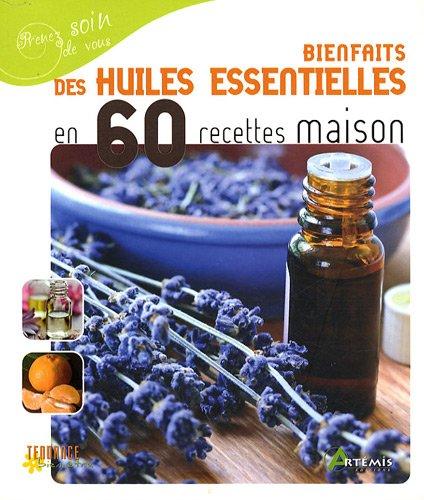 livre bienfaits des huiles essentielles en 60 recettes maison. Black Bedroom Furniture Sets. Home Design Ideas