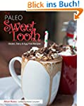 The Paleo Sweet Tooth: Featuring Devi...