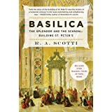 Basilica: The Splendor and the Scandal: Building St. Peter's ~ R. A. Scotti