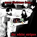 White Stripes, The - Merry Christmas From... - Vinyl 7