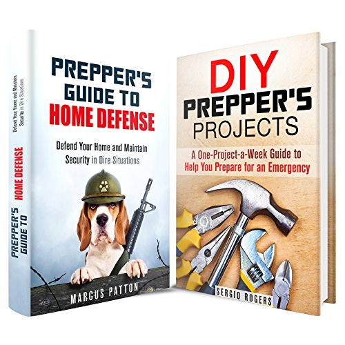 Prepper's Home Defense and Projects Box Set (2 in 1): A One-Project-A-Week Guide to Defend Your Home, Maintain Security and Help You Prepare for an Emergency (Off the Grid & SHTF)