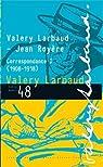 Valery Larbaud-Jean Royère : Correspondance I (1908-1918) par Larbaud