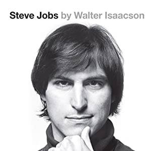 Steve Jobs: The Exclusive Biography | [Walter Isaacson]
