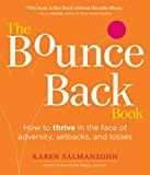 The Bounce Back Book: When Life Throws You Curveballs, Hit Them Out of the Park: How to Thrive in the Face of Adversity, Setbacks, and Losses