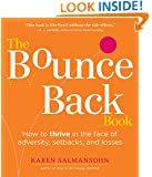 The Bounce Back Book: How to Thrive in the Face of Adversity, Setbacks, and Losses