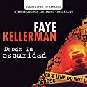 Desde la Oscuridad [Blindman's Bluff] Audiobook by Faye Kellerman Narrated by Alejandro Vargas-Lugo