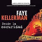 Desde la Oscuridad [Blindman's Bluff] | Faye Kellerman