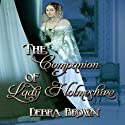 The Companion of Lady Holmeshire (       UNABRIDGED) by Debra Brown Narrated by Corrie A. James