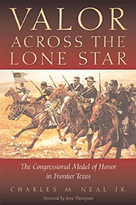 Valor Across the Lone Star: The Congressional Medal of Honor in Frontier Texas - Hardcover